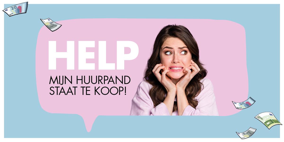 HELP… Mijn huurpand staat te koop!